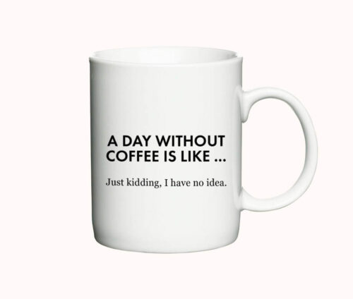 A Day Without Coffee - krus