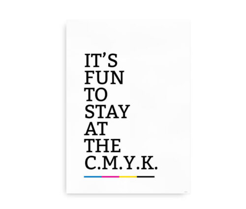 It's fun to stay at the CMYK - poster